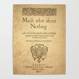 Shakespeare. Much adoe about nothing, 1600 Poster