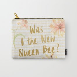 Am I the New Queen Bee? Carry-All Pouch