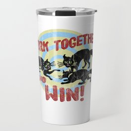 Work Together And Win! Travel Mug