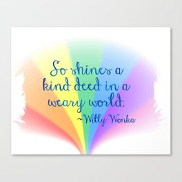 Inspirational Art Willy Wonka Quote and a Rainbow Feather Canvas Print