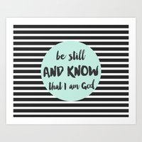 Be Still and Know That I Am God Scripture Art Art Print