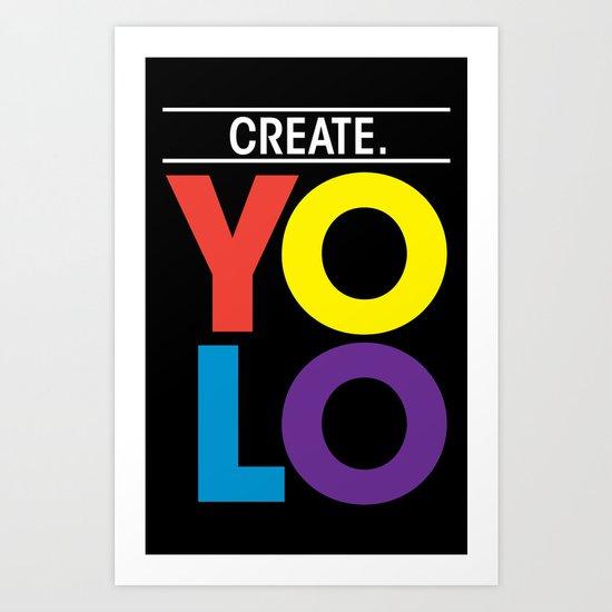 YOLO: Create. Art Print