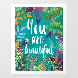 You are beautiful quote Art Print