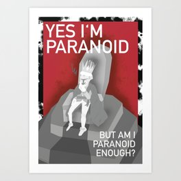 The Paranoid King Art Print