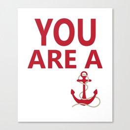 You Are A Wanker Vintage Anchor Nautical Nantucket Shirt Canvas Print