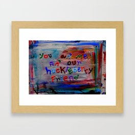 our huckleberry friend Framed Art Print