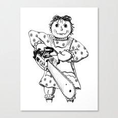 Raggedy Ann with a Chainsaw Canvas Print