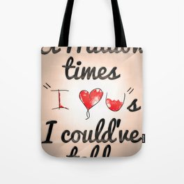 """A Million Times """"I Love You""""s I Could Have Told Tote Bag"""
