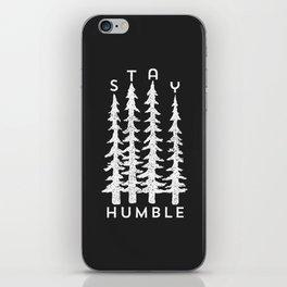 Stay Humble iPhone Skin