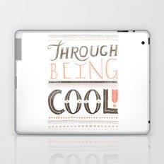THROUGH BEING COOL v. 2 Laptop & iPad Skin