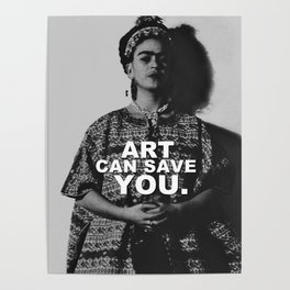 ART CAN SAVE YOU. Poster