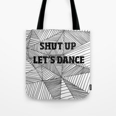 Shut up let's dance Tote Bag