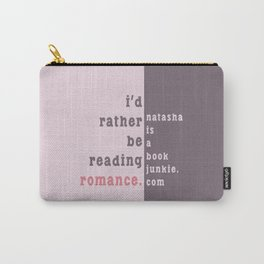 I'd rather be reading romance Carry-All Pouch
