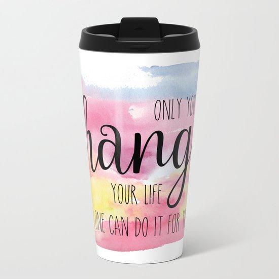 Only you can Metal Travel Mug