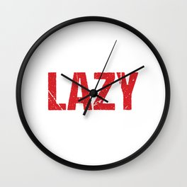 Funny I'm Not Lazy I Just Really Enjoy Doing Something Inactive Introvert Witty Comeback Sarcasm Wall Clock