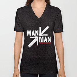 Man versus Man (You Bleed, I Bleed) Unisex V-Neck