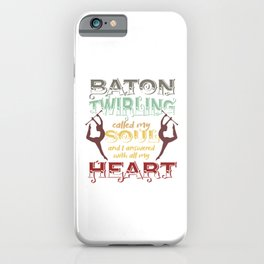 Spinning Gymnastics Gymnasts Baton Gift Baton Twirling Called My Soul iPhone Case