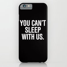 You can't sleep with us Mean Girls Pillow Slim Case iPhone 6s
