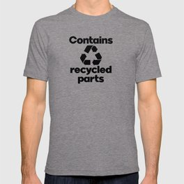 Contains Recycled Parts. Prosthetic limb, Amputee T-shirt