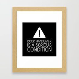 Book hangover is a serious condition (black) Framed Art Print
