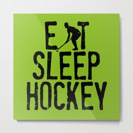 Eat Sleep Hockey Metal Print