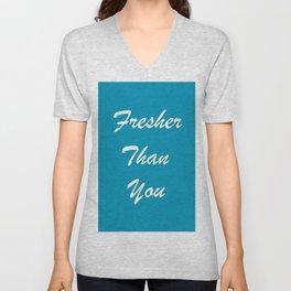 Fresher Than You Turquoise Blue Unisex V-Neck