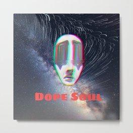 Dope Soul Metal Print