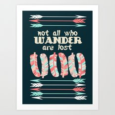 Not All Who Wander Are Lost feathers and arrows trendy dorm college teen children inspirational Art Print