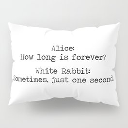 Alice In Wonderland- make your seconds count! Pillow Sham