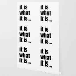 it is what it is (black text) Wallpaper
