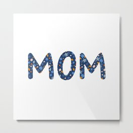 MOM Flowers Metal Print