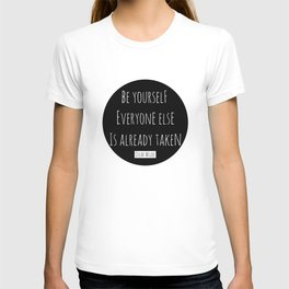Be yourself; everyone else is already taken.  Oscar Wilde T-shirt