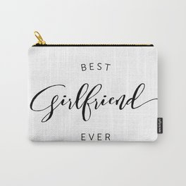 BEST GIRLFRIEND EVER Carry-All Pouch