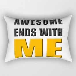Awesome Ends With ME Rectangular Pillow