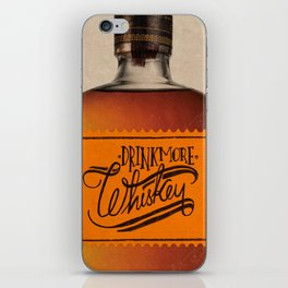 Drink More Whiskey... iPhone Skin
