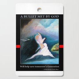 A BULLET MET BY GOD ...special edition Cutting Board