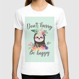 SLOTH ADVICE (mint green) - DON'T HURRY, BE HAPPY! T-shirt
