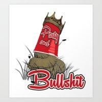 Party & Bullshit Art Print