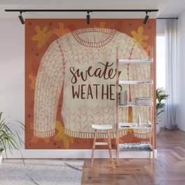 Sweater Weather is Better! Wall Mural