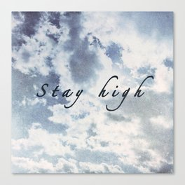 Stay High as the Sky Canvas Print