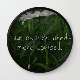 Your Oeuvre Needs More Cowbell Wall Clock