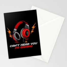 Can't Hear You I'm Gaming - Video Gamer Headset Stationery Cards
