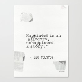 Leo Tolstoy quote about happiness and unhappiness. Canvas Print