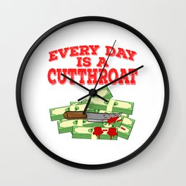 """""""Everyday Is A Cut Throat"""" tee design. Makes an awesome gift to your family and friends too!  Wall Clock"""