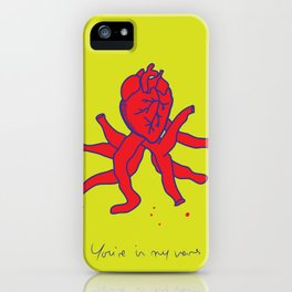 You're in my veins iPhone Case