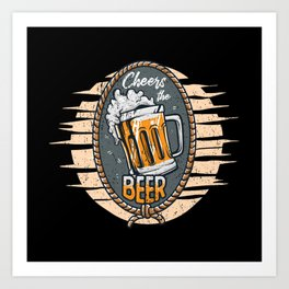 Cheers the Beers Art Print