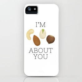 I'm Nuts About You iPhone Case