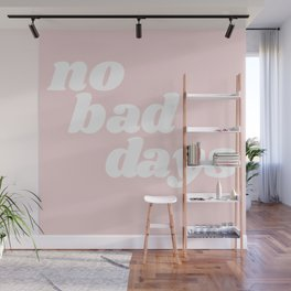 no bad days Wall Mural