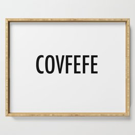 Covfefe Serving Tray