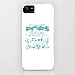 I'M CALLED POPS iPhone Case